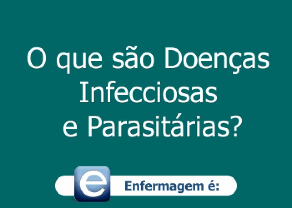 O que são Doenças Infecciosas e Parasitárias?