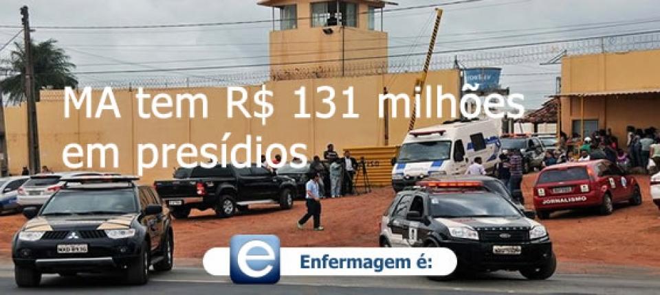 Governo do MA diz que investiu R$ 131 milhões em presídios