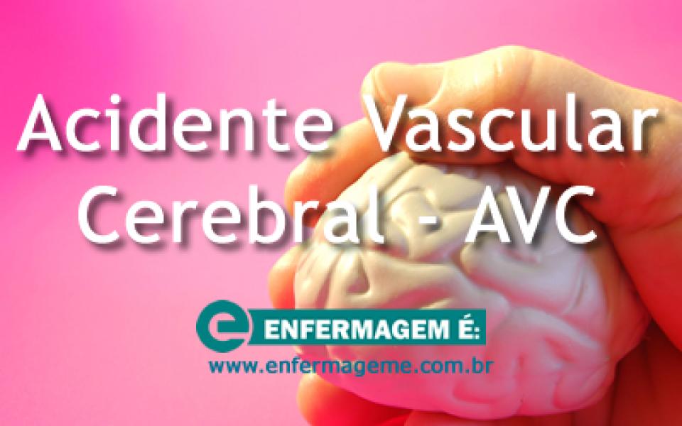Acidente Vascular Cerebral - AVC
