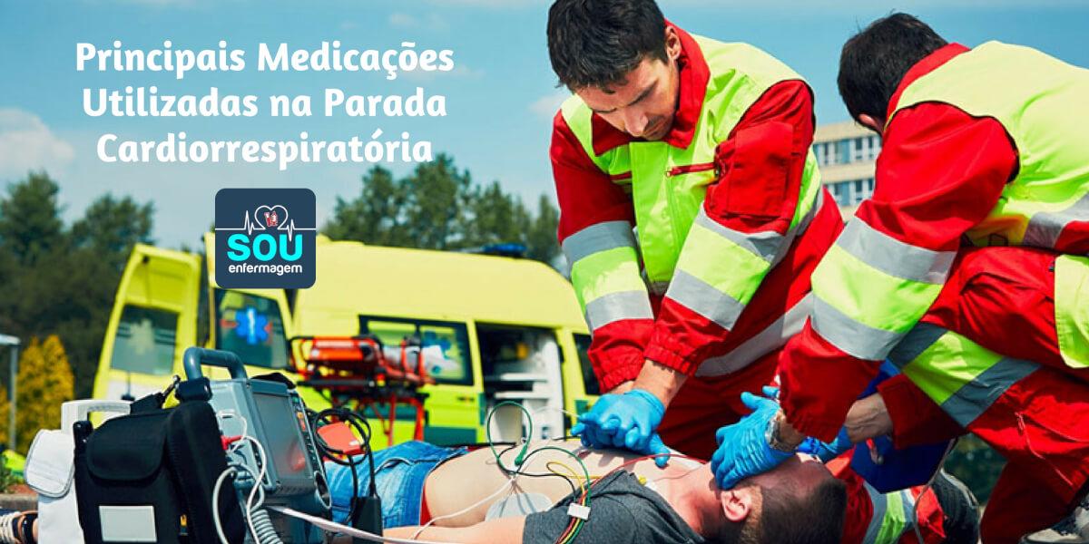 Principais Medicações Utilizadas na Parada Cardio