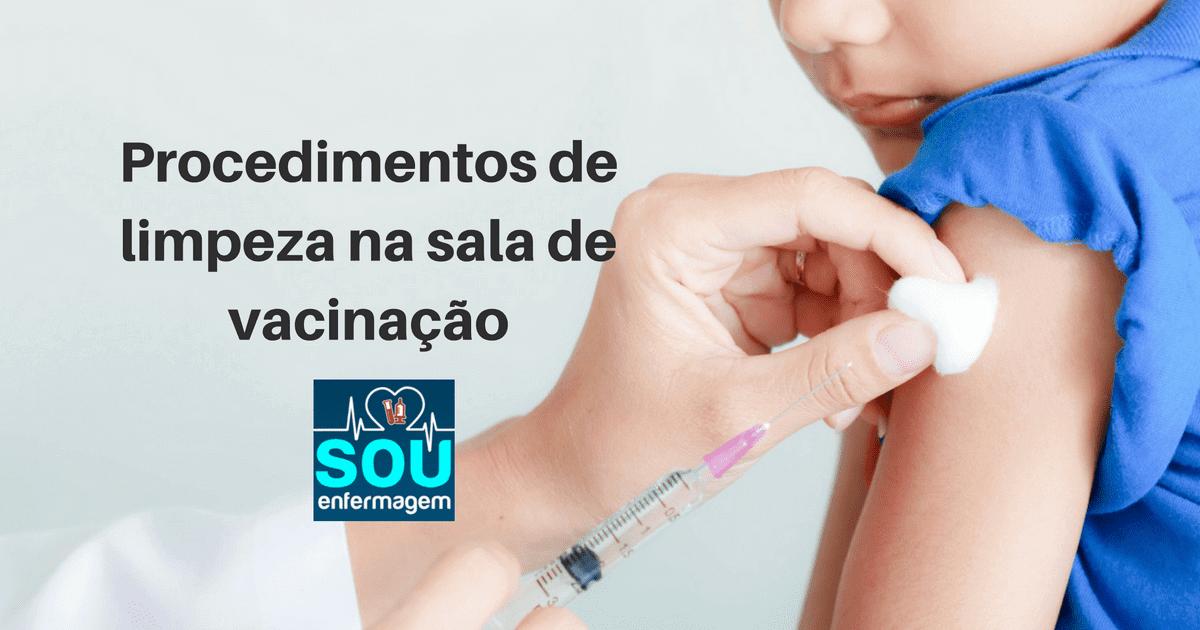 Procedimentos de limpeza na sala de vacinação