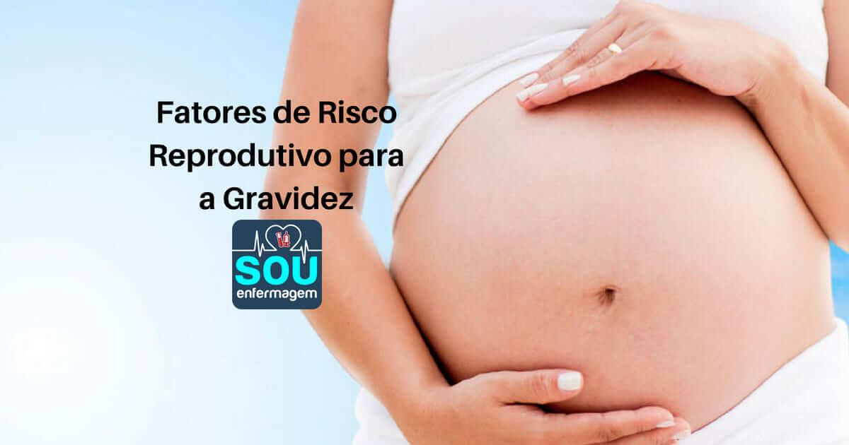 Fatores de Risco Reprodutivo para a Gravidez