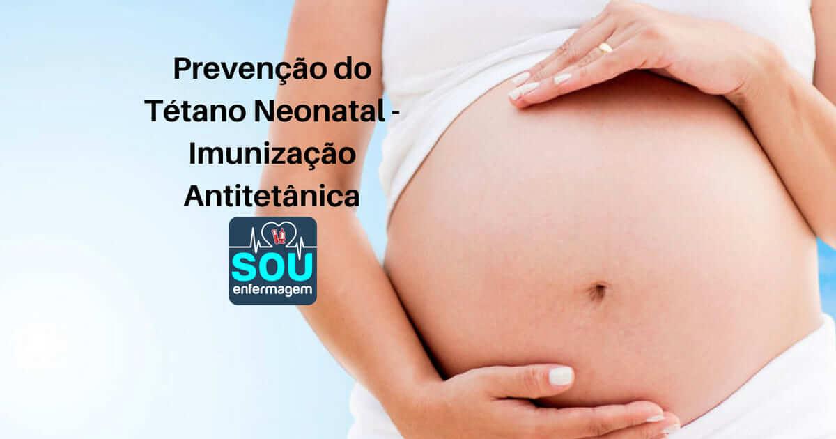Prevenção do Tétano Neonatal - Imunização Antitetânica