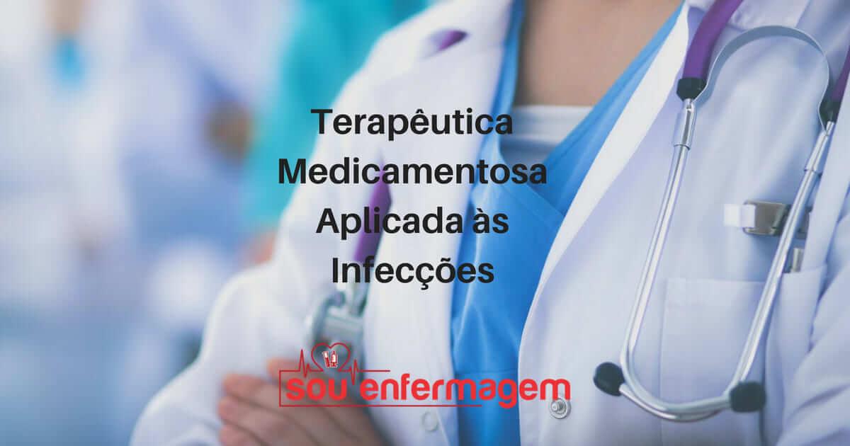 Terapêutica Medicamentosa Aplicada às Infecções