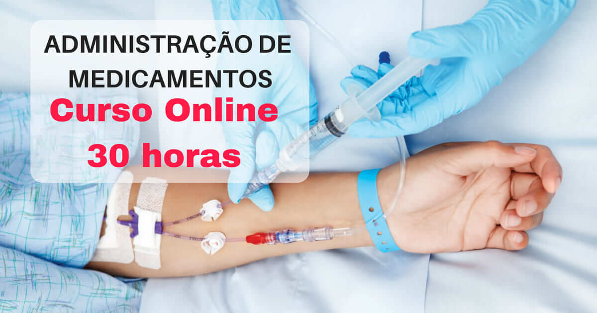 Curso Online de Administração de Medicamentos na Enfermagem 30horas
