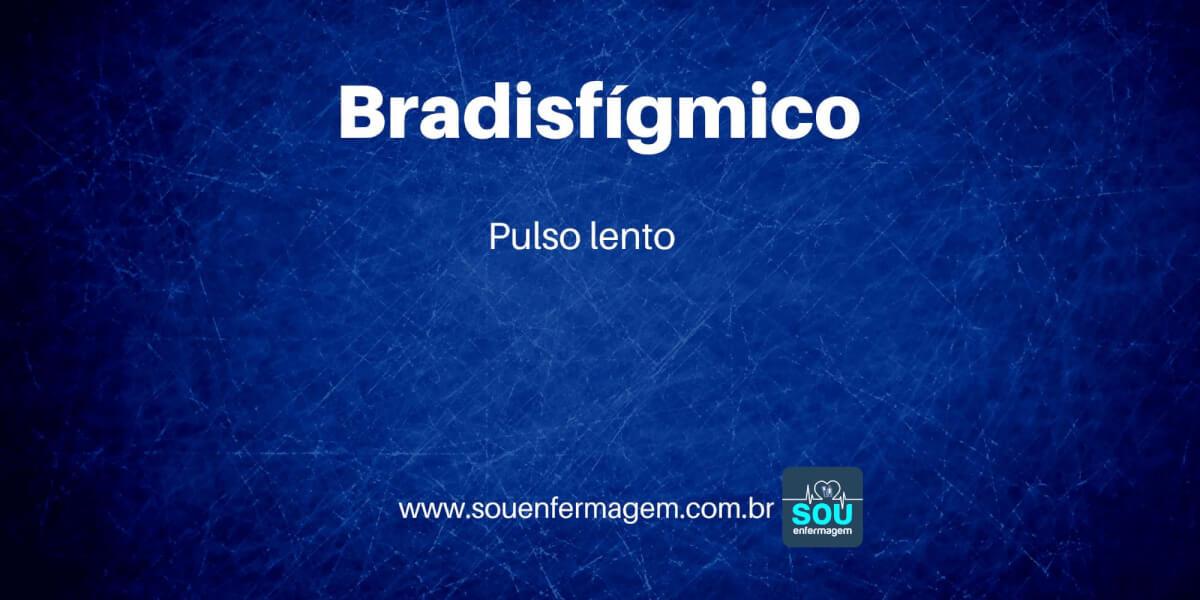 Bradisfígmico