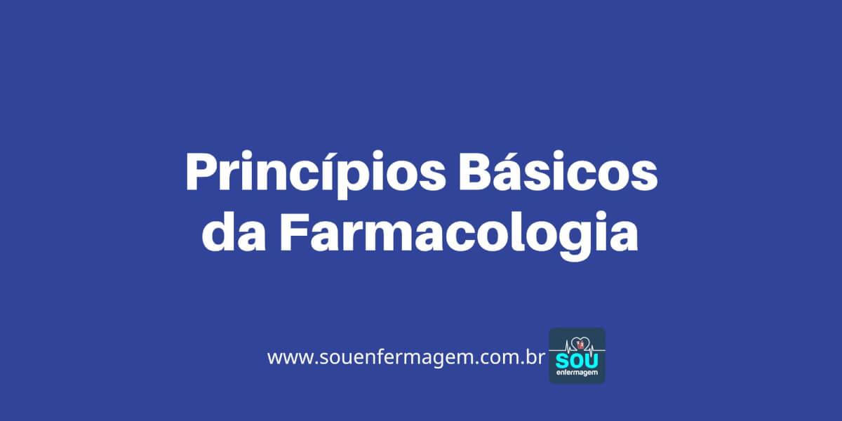 Princípios Básicos da Farmacologia