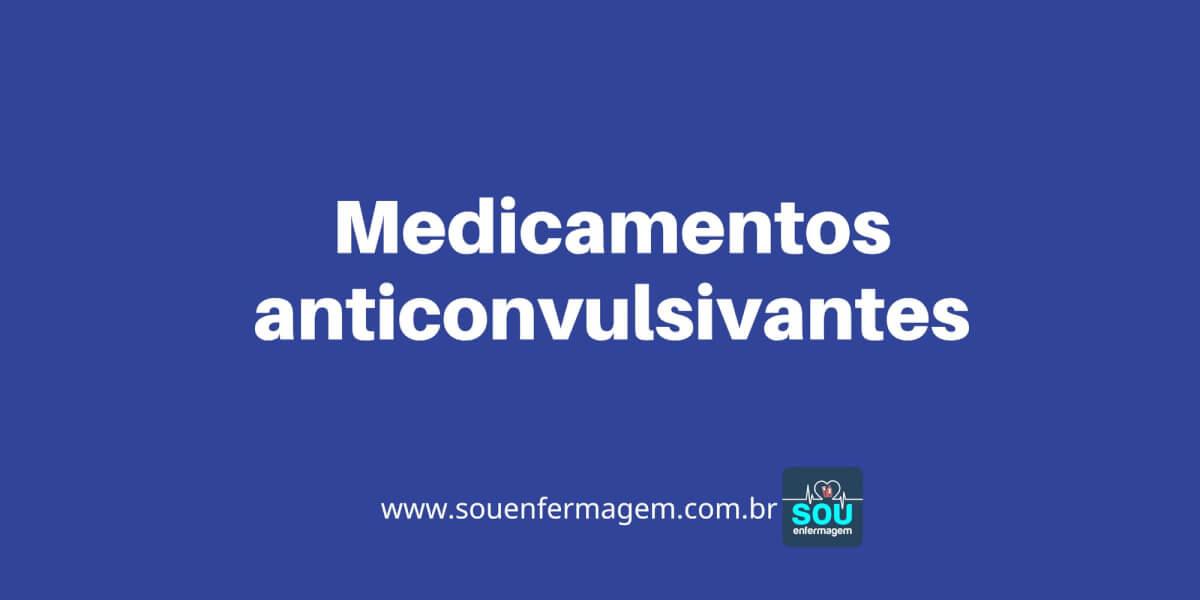 Medicamentos anticonvulsivantes