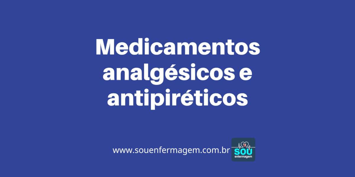 Medicamentos analgésicos e antipiréticos