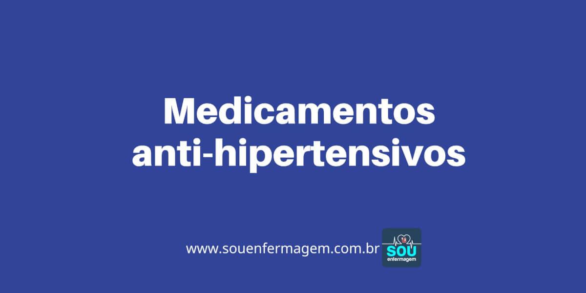 Medicamentos anti-hipertensivos