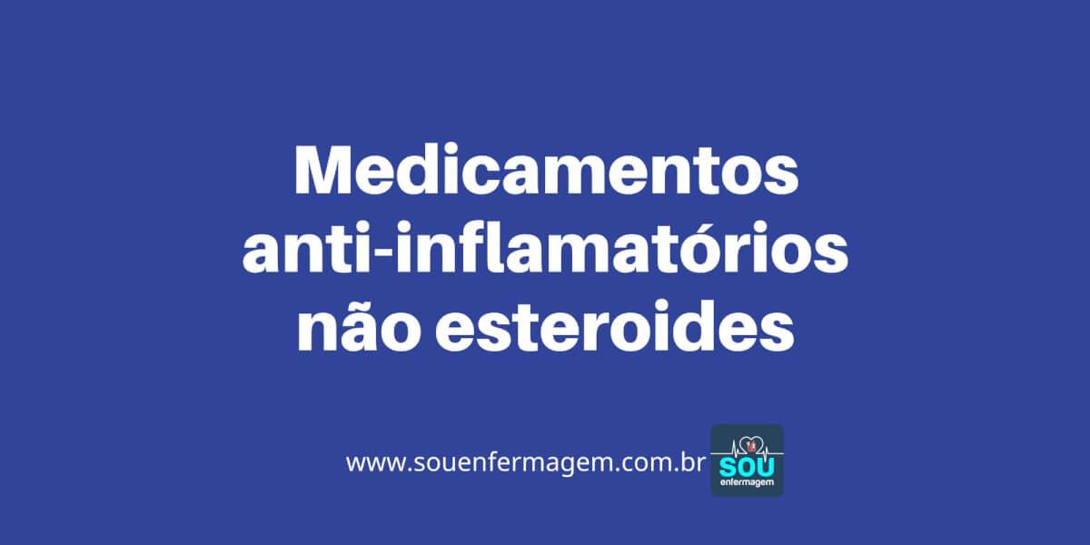Medicamentos anti-inflamatórios não esteroides