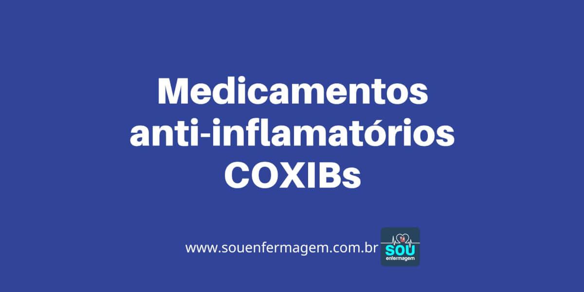 Medicamentos antinflamatórios COXIBs