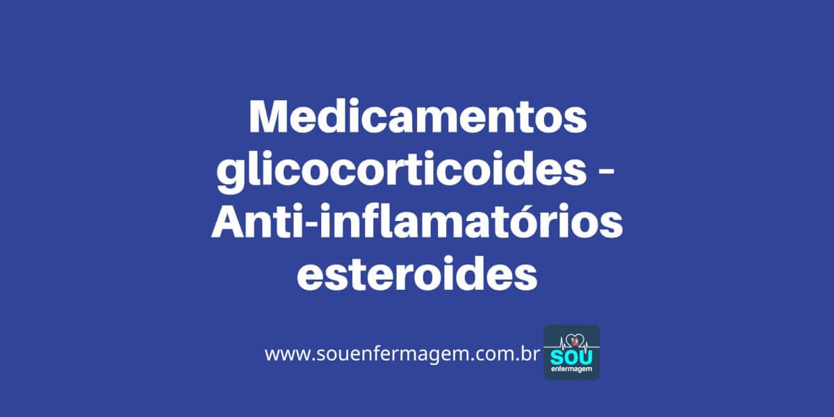 Medicamentos glicocorticoides Anti-inflamatórios esteroides