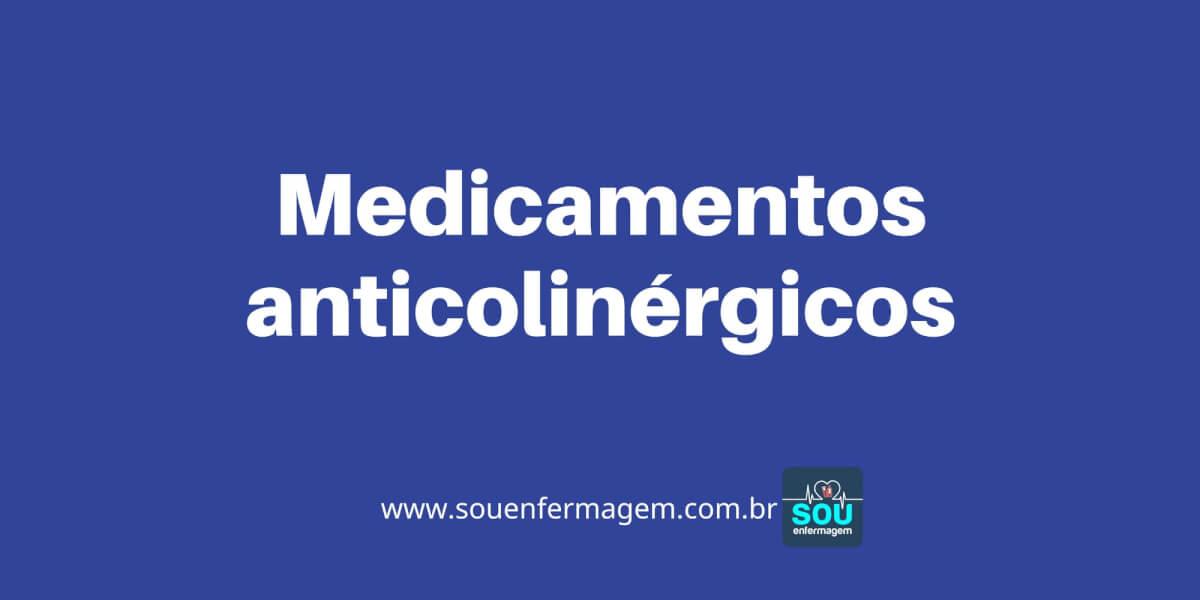 Medicamentos anticolinérgicos