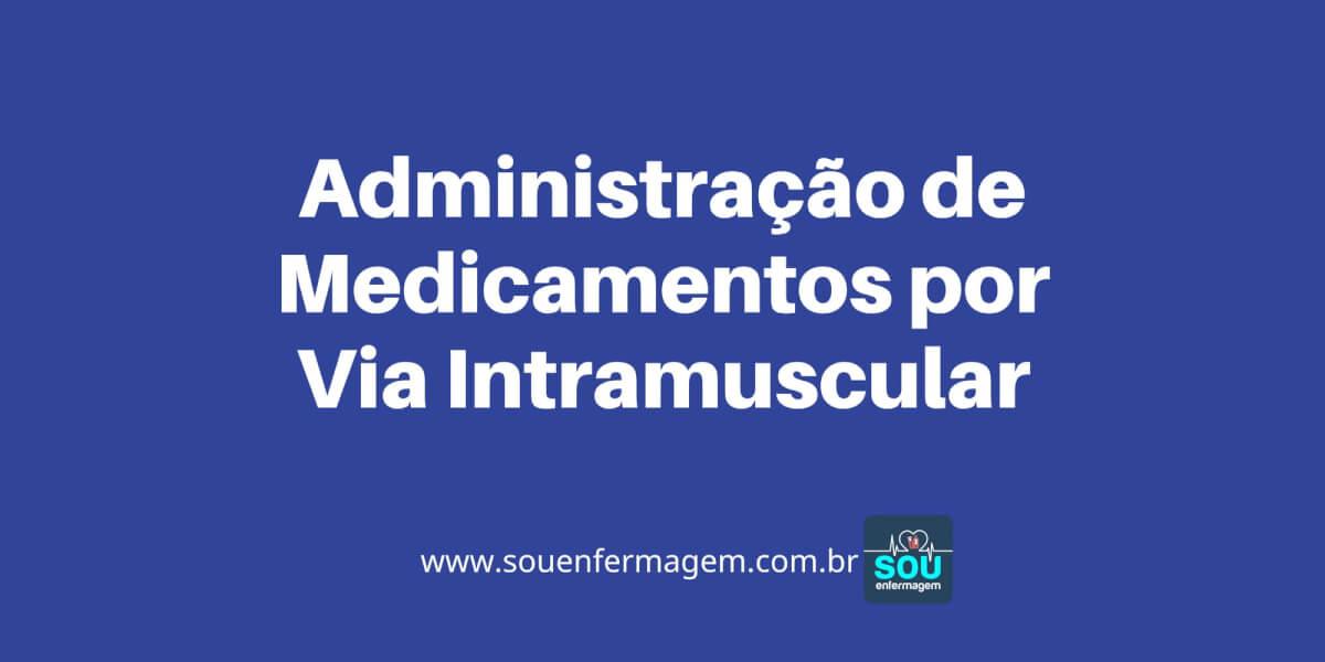 Administração de Medicamentos por Via Intramuscular