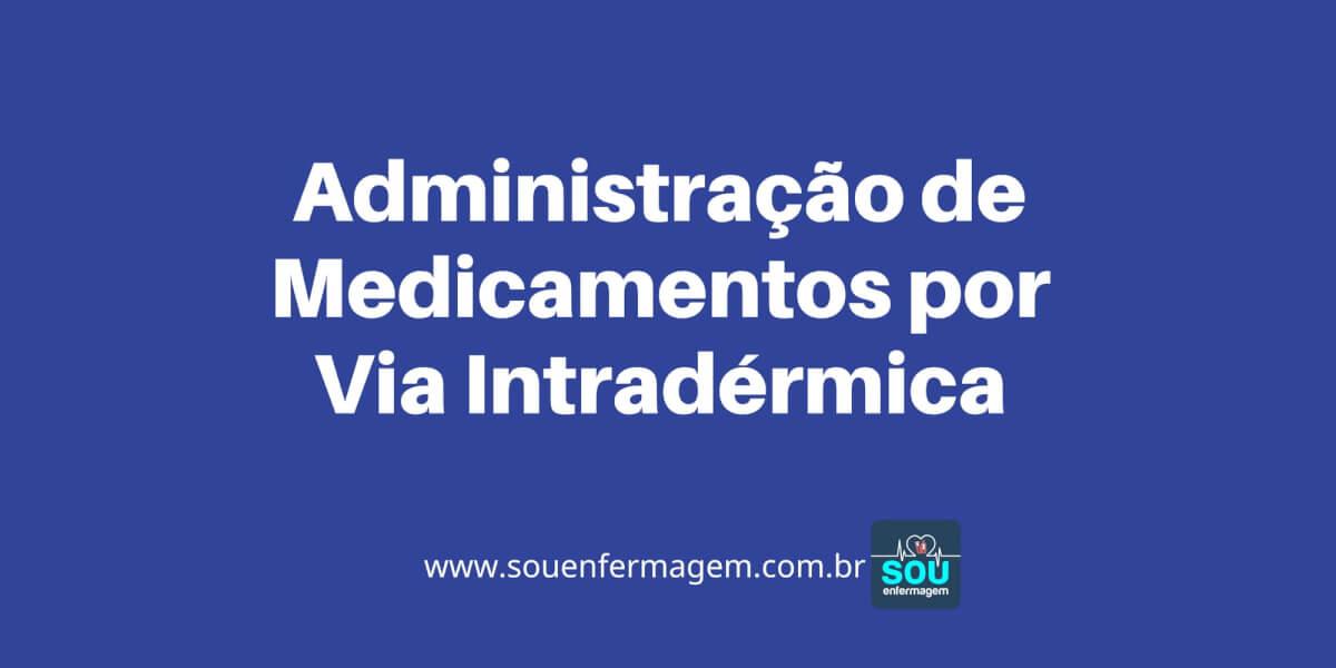 Administração de Medicamentos por Via Intradérmica