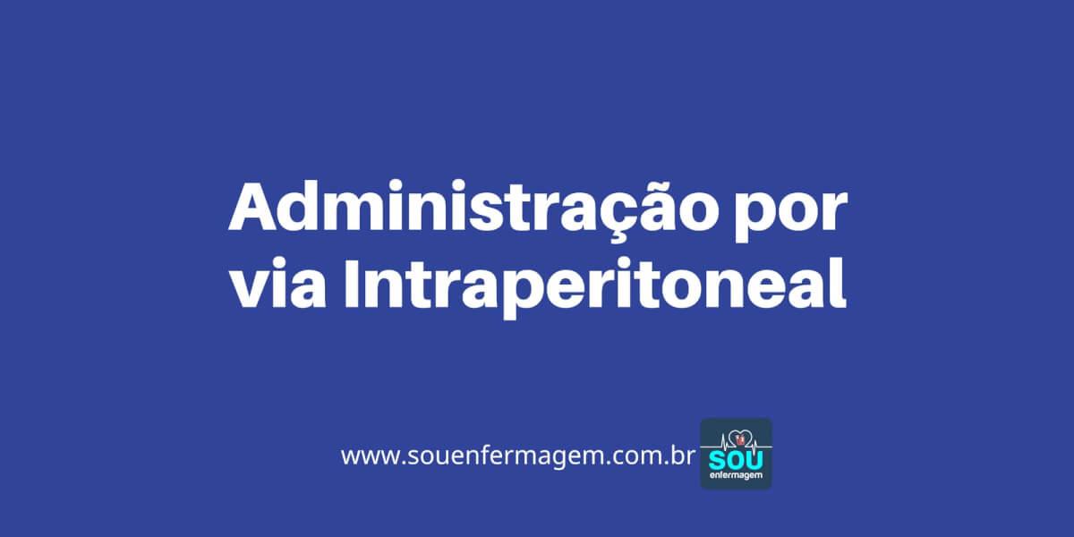 Administração por via Intraperitoneal