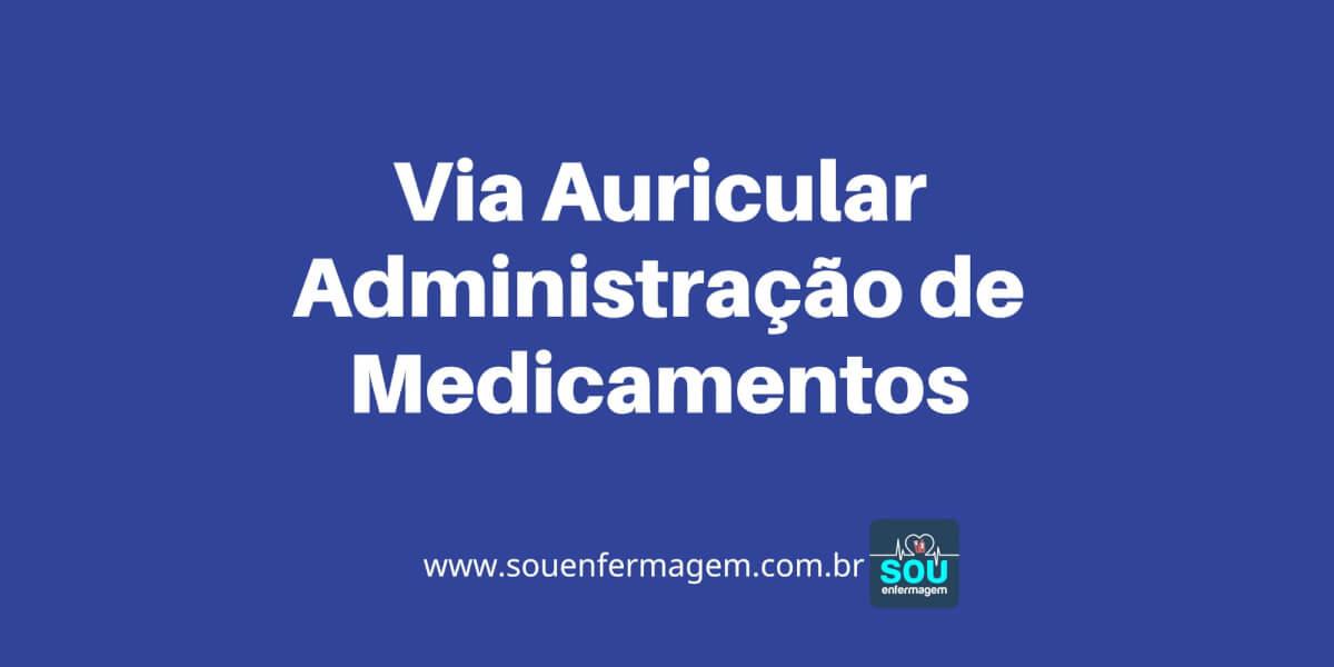 Via Auricular Administração de Medicamentos