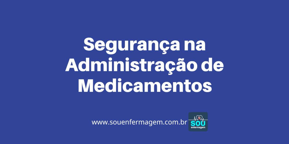 Segurança no Preparo e na Administração de Medicamentos