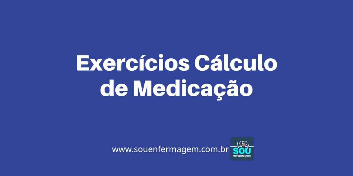 Exercícios Cálculo de Medicação