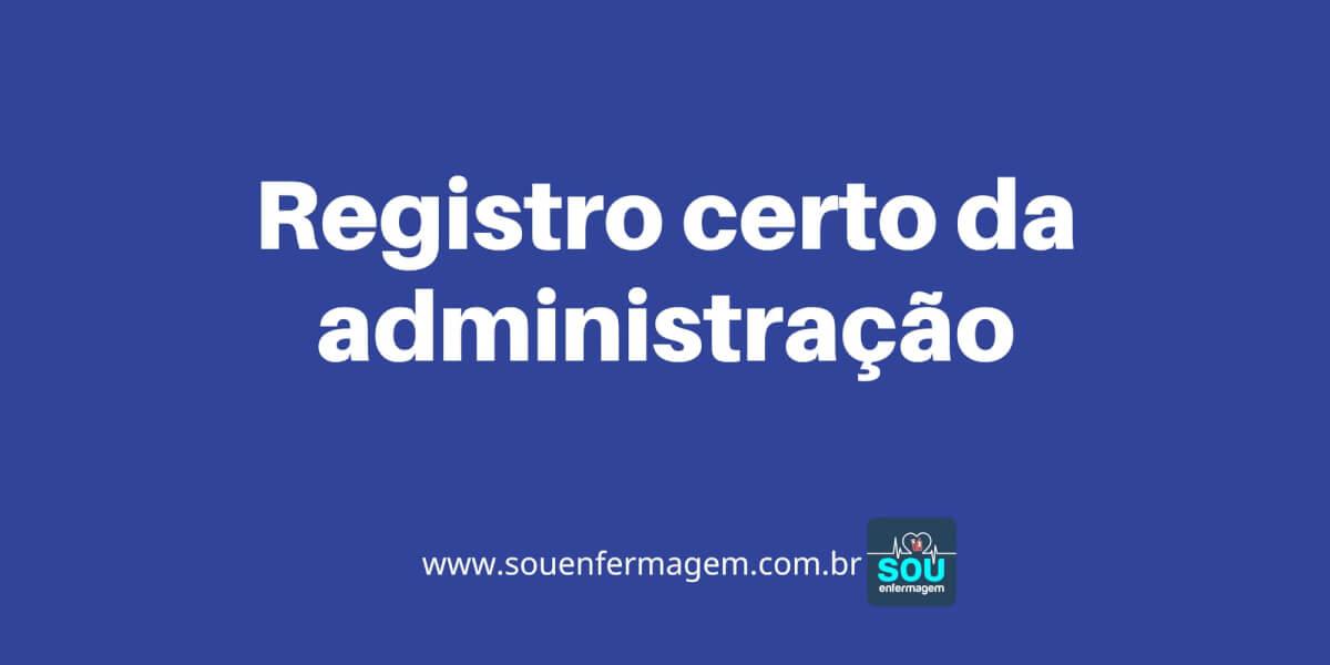 Registro Certo da Administração de Medicamentos