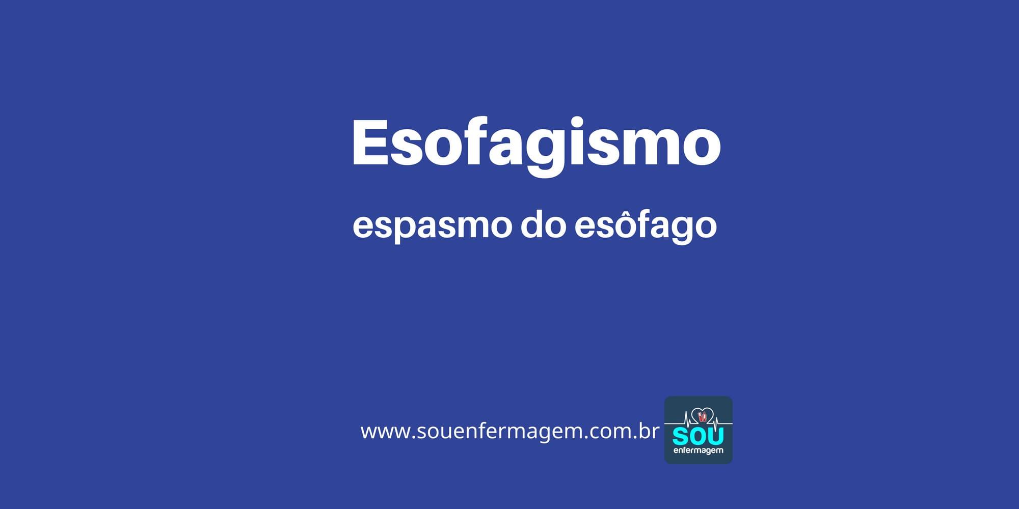 Esofagismo e Esofagite