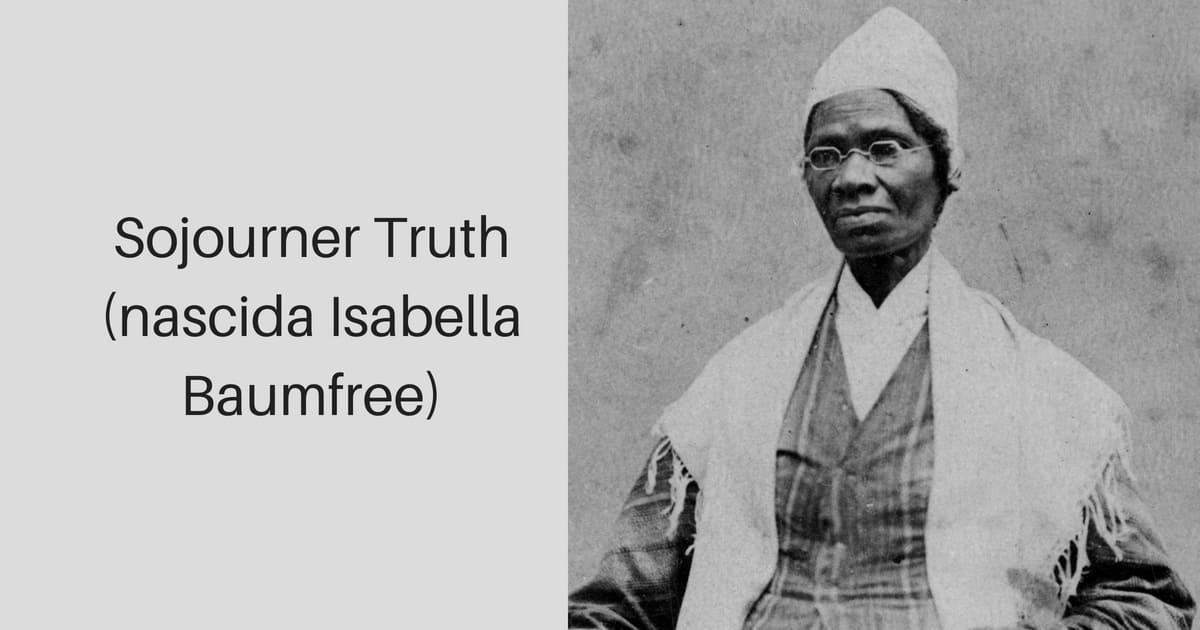 Sojourner Truth ou Isabella Baumfree