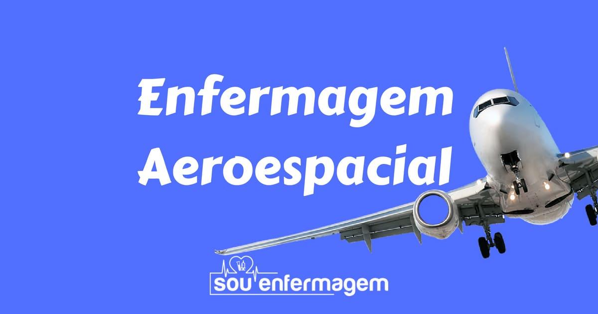 Especialidade em Enfermagem Aeroespacial