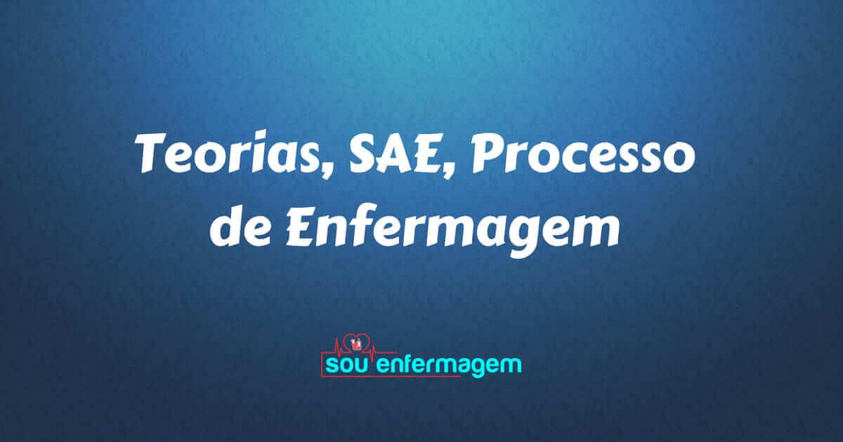 Teorias, SAE, Processo de Enfermagem