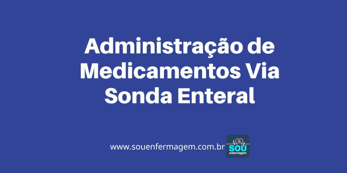 Administração de Medicamentos Via Sonda Enteral