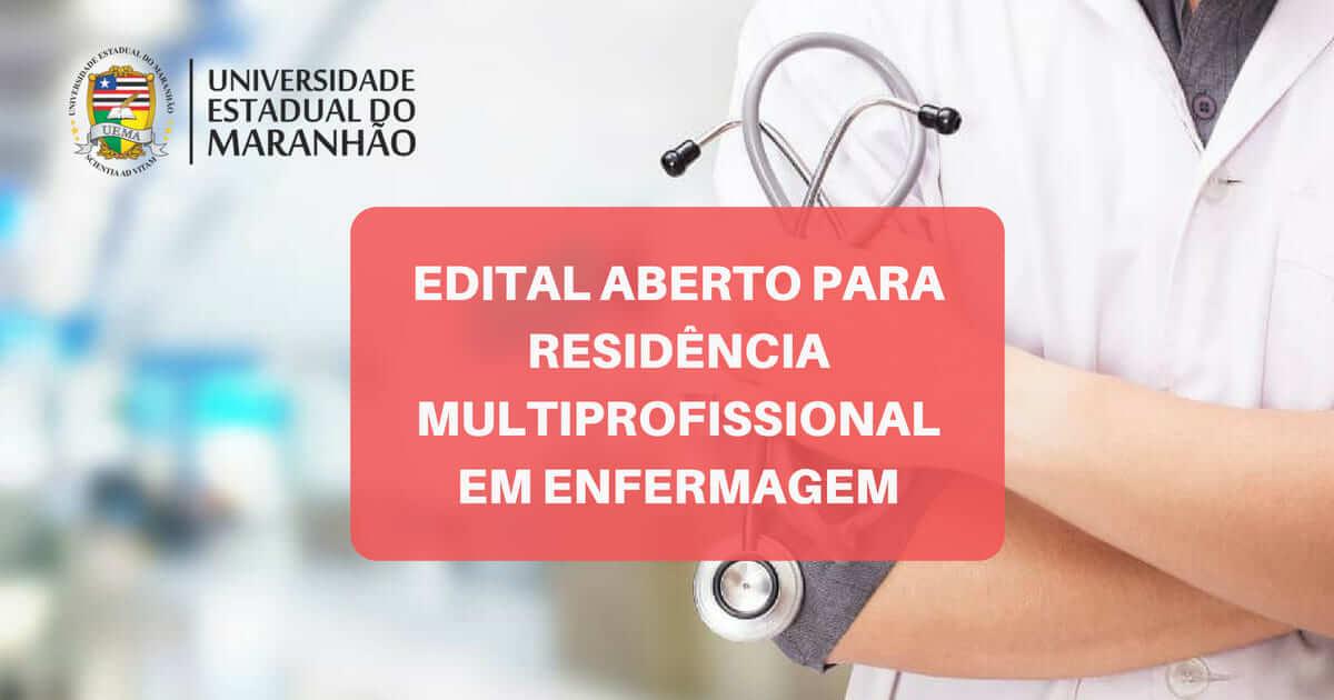 EDITAL ABERTO PARA RESIDÊNCIA MULTIPROFISSIONAL EM ENFERMAGEM NO MARANHÃO