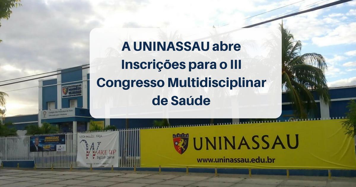 A UNINASSAU abre Inscrições para o III Congresso Multidisciplinar de Saúde