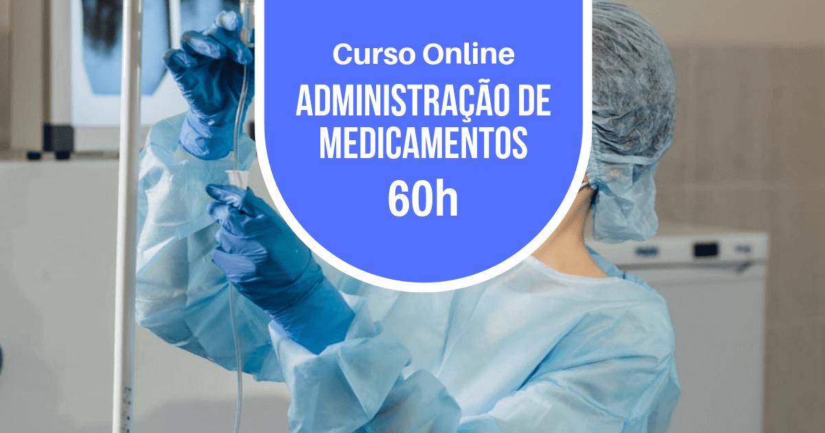 Administração de Medicamentos na Enfermagem 60 horas