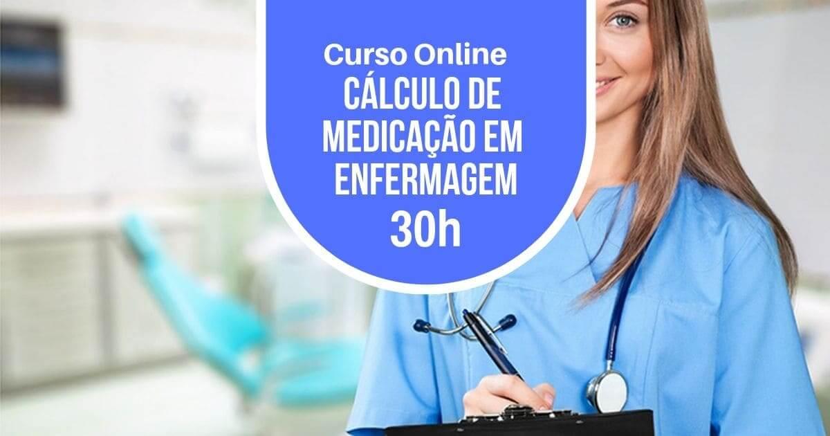 Curso Cálculo e Diluição de Medicamentos na Enfermagem 30h