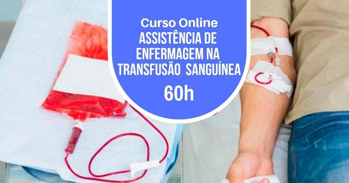 Curso assistência de enfermagem na transfusão sanguínea 60h
