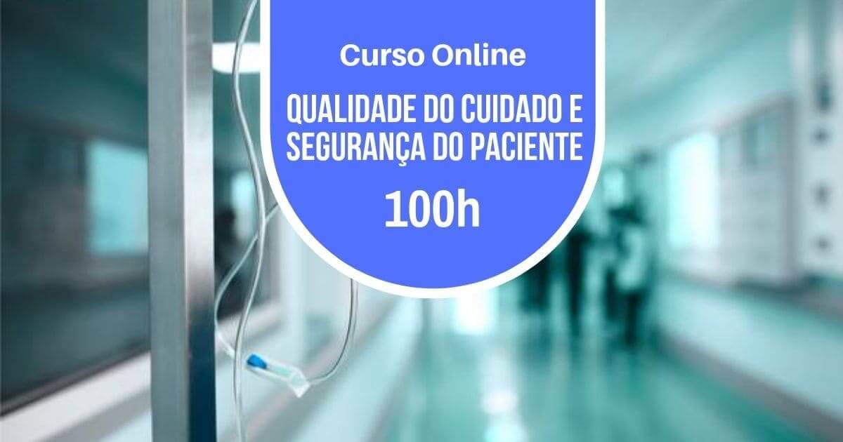 Curso Qualidade do Cuidado e Segurança do Paciente 100h