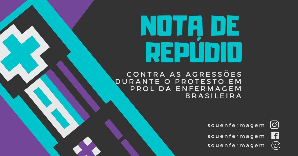 Nota de  Repúdio contra as agressões durante o protesto em prol da Enfermagem Brasileira